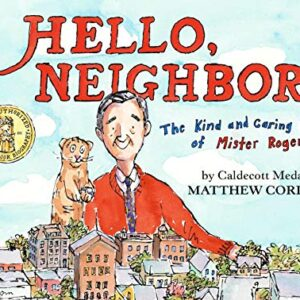 Hello, Neighbor!: The Kind of Caring World of Mister Rogers