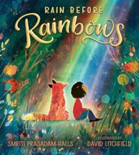 Rain Before Rainbows by Smriti Prasadam-Halls (Author), David Litchfield (Illustrator) - Kindle Edition